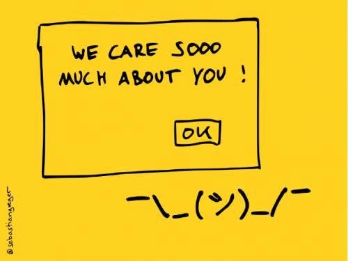 """drawing of the """"we care sooo much about you"""" pop-up with a shrugging emoticon below"""