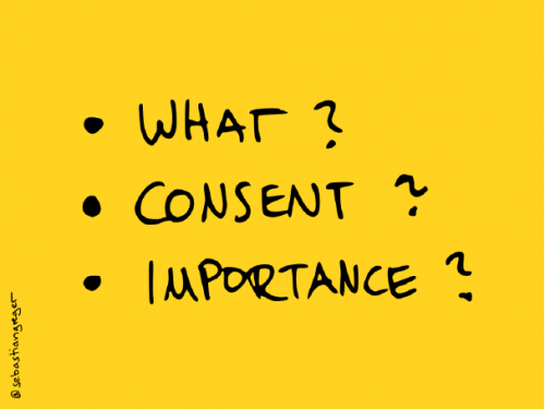 three hand-written bullet points: what? consent? importance?