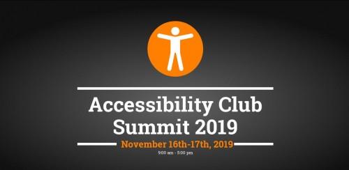 Accessibility Club Summit 2019, November 16th-17th 2019.